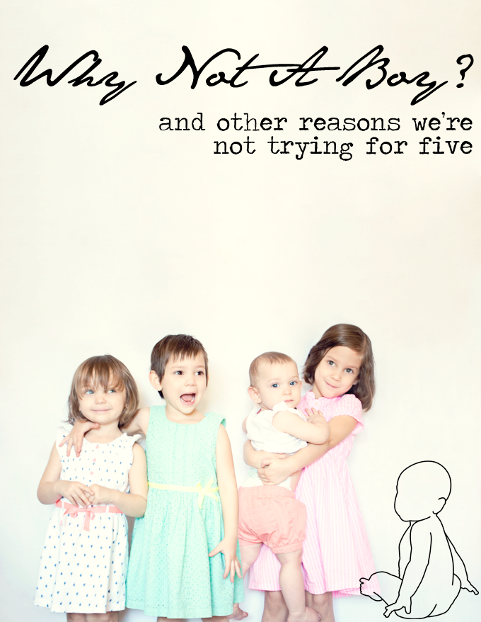 Why Not A Boy? And other reasons we're not trying for five by Three in Three