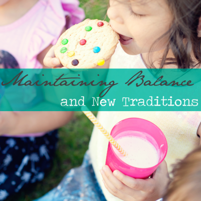 Maintaining Balance and New Traditions