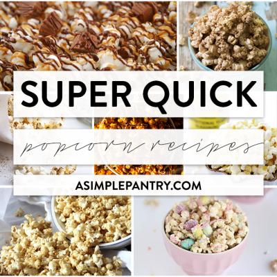 Quick Popcorn Recipes
